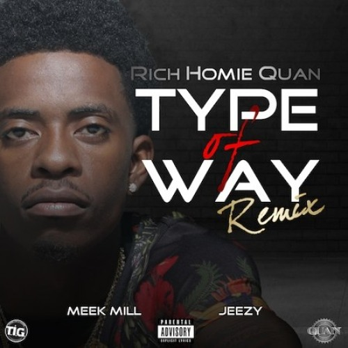 Rich Homie Quan Feat Young Jeezy & Meek Mill - Type Of Way(Remix)