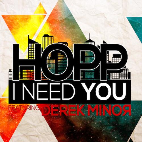HOPP - I Need You (feat. Derek Minor & Tyshane)