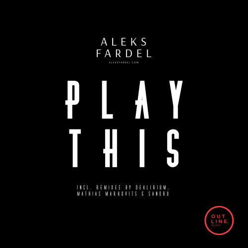 Aleks Fardel 'Play This' [Preview] - OUT NOW