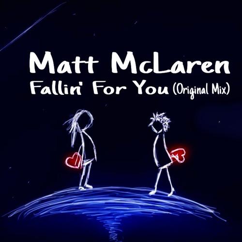Matt Mclaren- Fallin' For You(Original Mix)