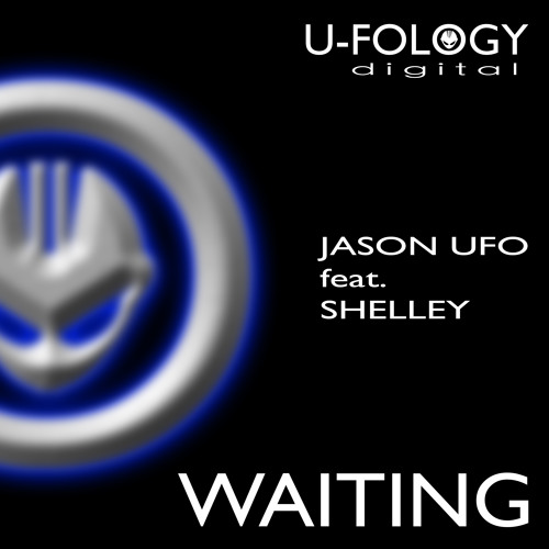 **OUT NOW**  Jason UFO Feat. Shelly - Waiting