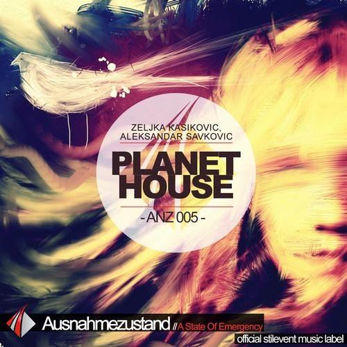 Zeljka Kasikovic,Aleksandar Savkovic - Planet House (Kristina Lalic Remix) [Ausnahmezustand]