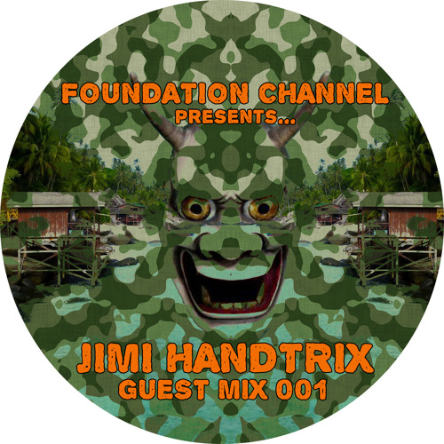 Jimi Handtrix - Foundation Channel Guest Mix