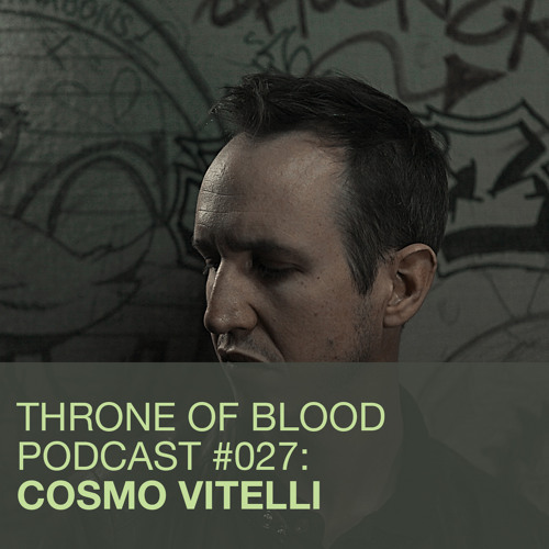 TOB PODCAST 027: COSMO VITELLI