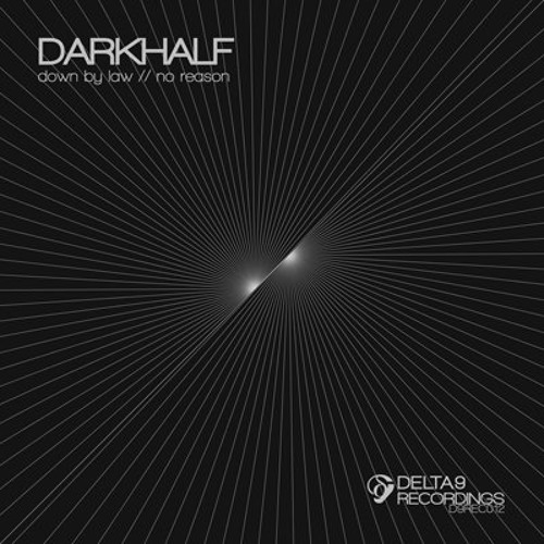 D9REC012-1-Darkhalf- Down by law (Original Mix) Out now on Delta 9 Recordings