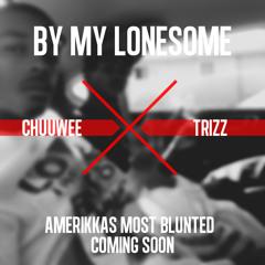 Chuuwee x Trizz - By My Lonesome (Prod. by Ac3)