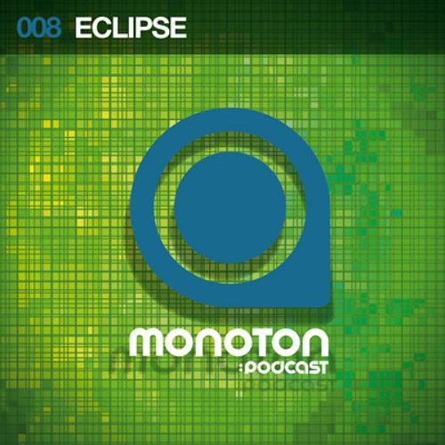 MNTNPC008 - MONOTON:audio presents Eclipse