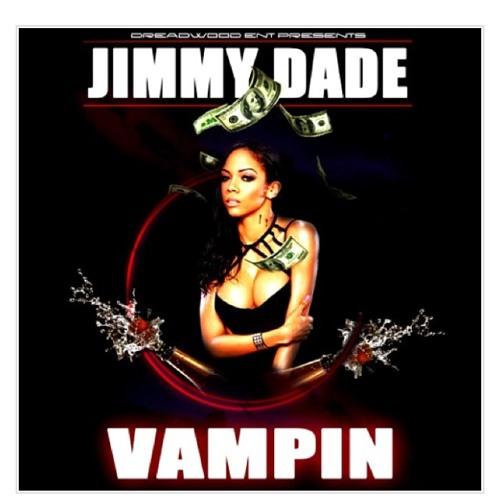 jimmy dade vampin