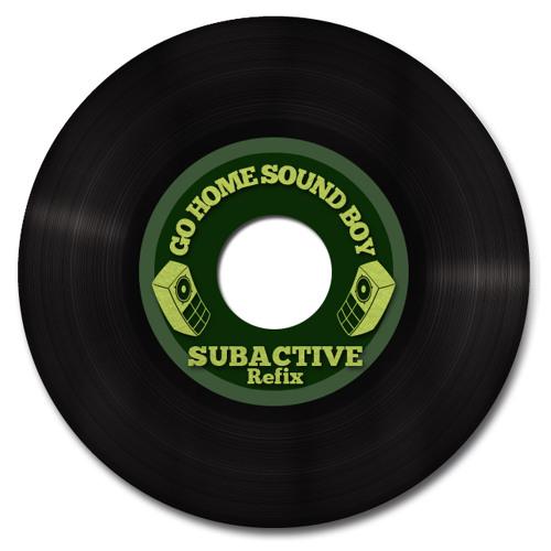 Go Home Sound Boy Ft. Cocoa Tea & Buju Banton (Subactive Remix) // FREE DOWNLOAD