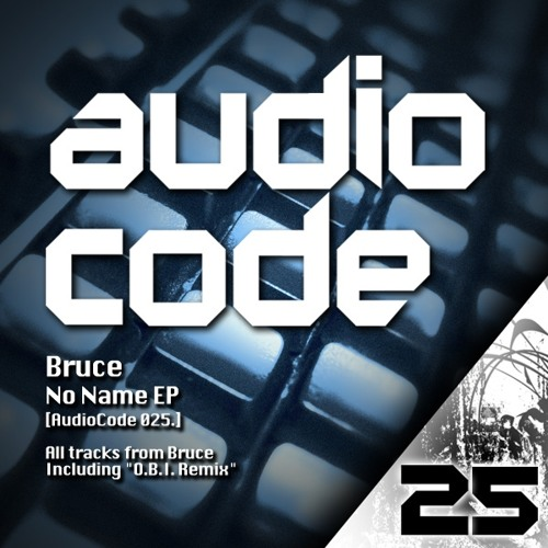 Bruce - No Name (O.B.I. Remix)(Audio Code 025)