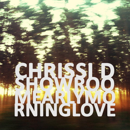 ChrissiDShowroomEarlyMorningLove_live
