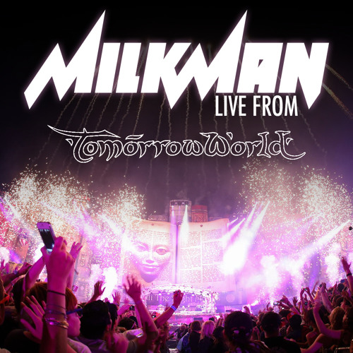 Milkman - Live From TomorrowWorld 2013