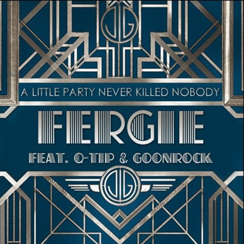 Fergie Feat. Q-Tip & Goonrock - A Litte Party Never Killed Nobody (Jayy Low Remix) FREE DOWNLOAD!