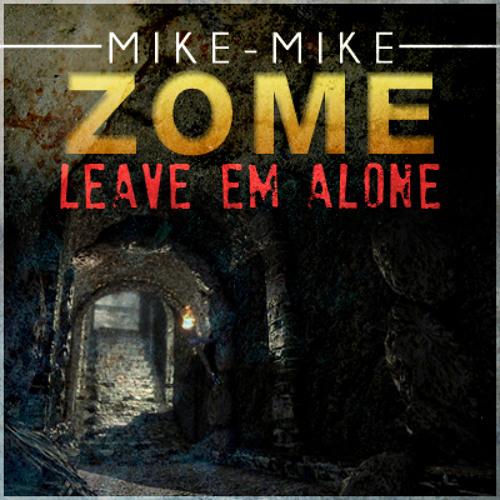 Leave Em Alone