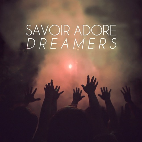 Savoir Adore - Dreamers (Edy Valiant Rework) [Free Download]