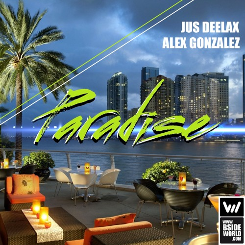 Jus Deelax, Alex Gonzalez - Paradise (Original mix)