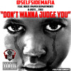 Don't Wanna Judge You Feat. Noize (Paper Department) Prod. By The Olympicks (#SELFSIDESUNDAYS)