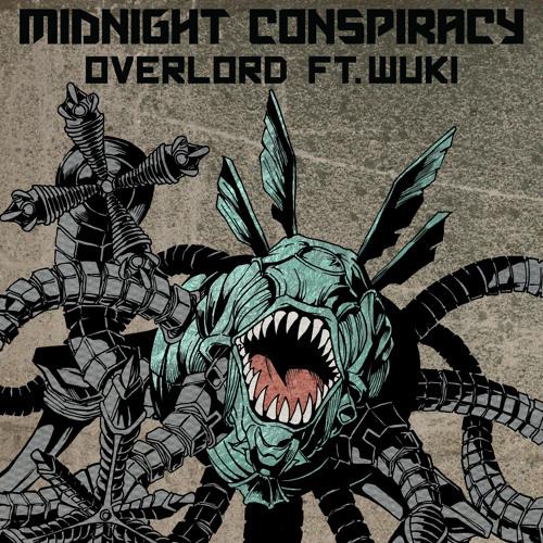 Midnight Conspiracy - Overlord (ft. Wuki)