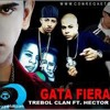 128-97 Gata Fiera - Trebol Clan ft Hector (Dj Urbano)