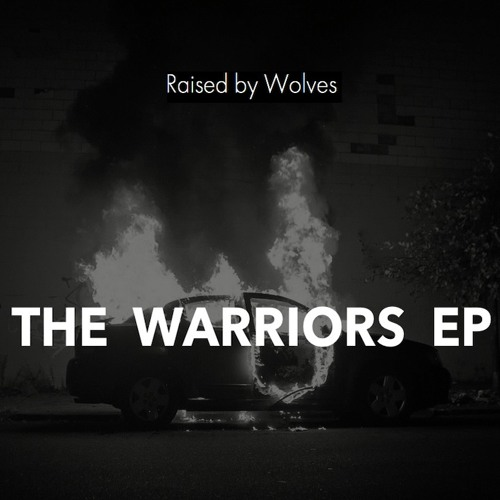 Raised by Wolves - Warriors