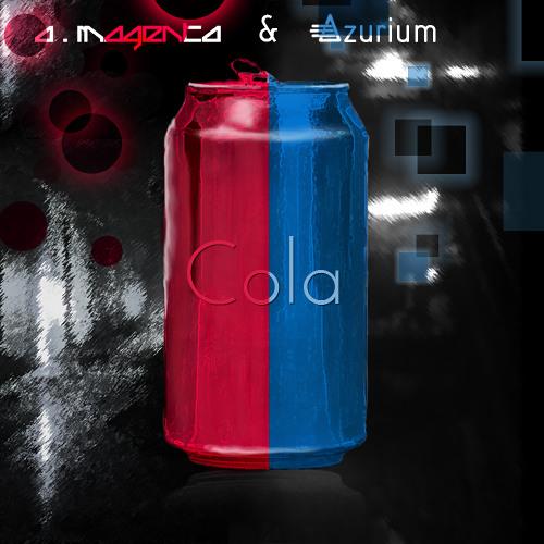 A.Magenta & Azurium - Cola