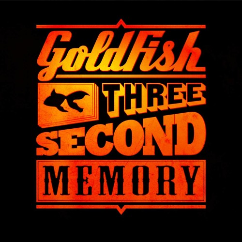 Goldfish - Three second memory