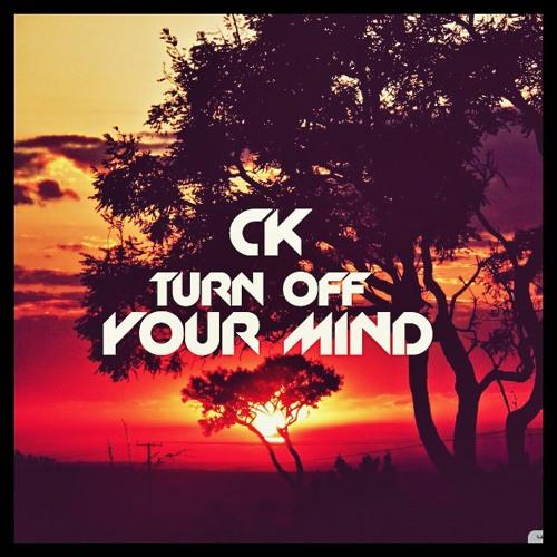 CK - Turn Off Your Mind[TEASER]
