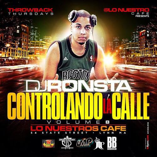 DJ Ronsta - Controlando La Calle Volume 8 Mixtape