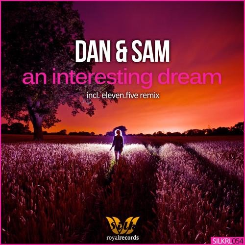 Dan & Sam - An Interesting Dream (Original Mix) [Silk Royal]