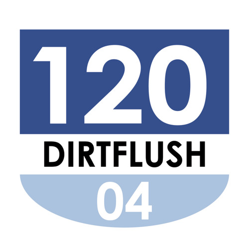 120#04 DIRTFLUSH