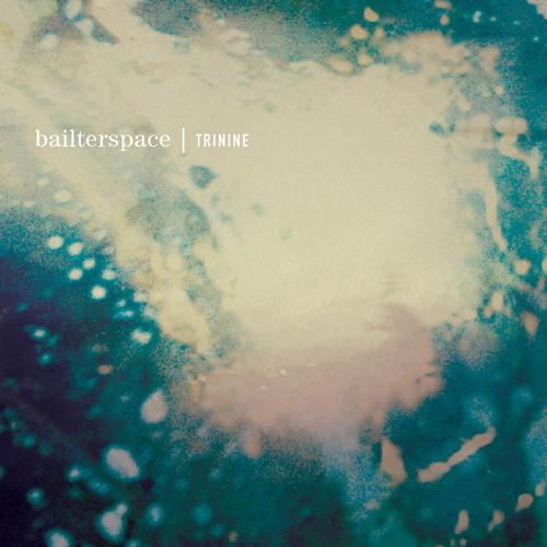 "Bailterspace - ""Trinine"""