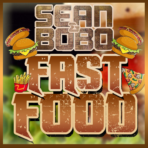 Sean&Bobo - Fast Food (Original Mix)