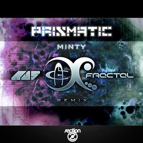 Prismatic - Minty (Au5 & Fractal Remix)