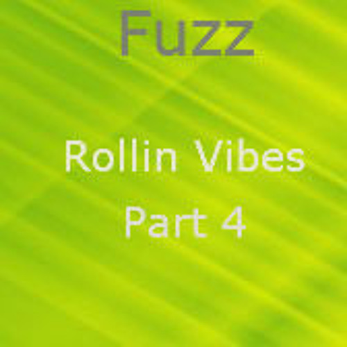 Rollin Vibes Part 4