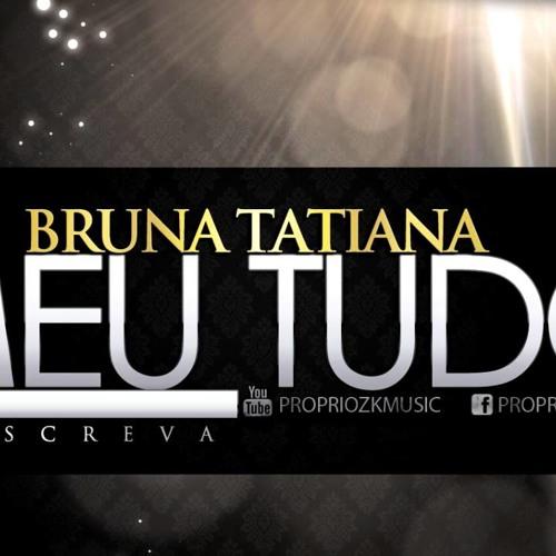 Bruna Tatiana - Meu Tudo [2013] By.Mrkiza