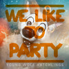 Young Wolf Hatchlings - We Like To Party