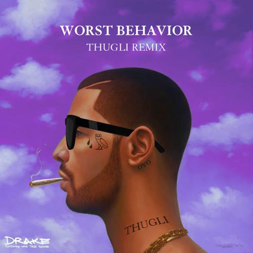 Drake - Worst Behavior (THUGLI Remix)