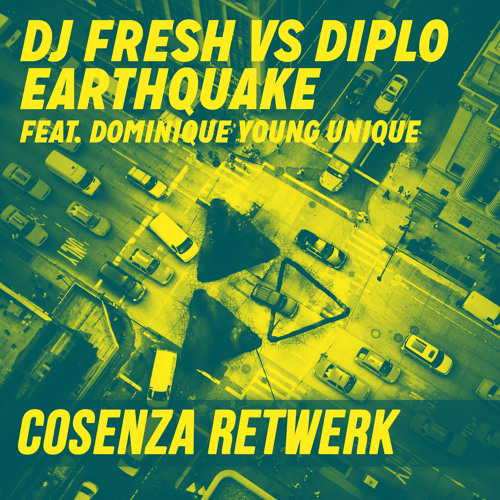 DJ Fresh & Diplo - Earthquake (Cosenza Retwerk)