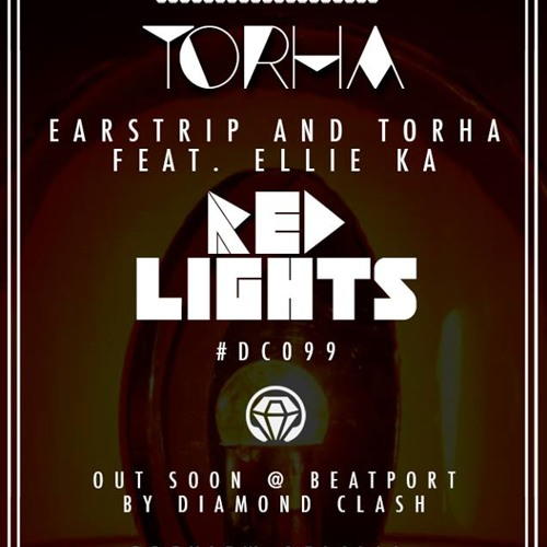 Torha, Earstrip feat. Ellie Ka - Red Lights - Original Mix - OUT NOW !!!