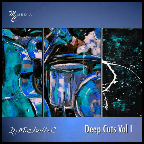 Deep Cuts Vol I - DjMichelleC