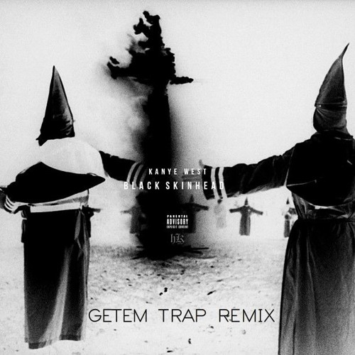 KANYE WEST - BLACK SKINHEAD (GETEM TRAP REMIX)