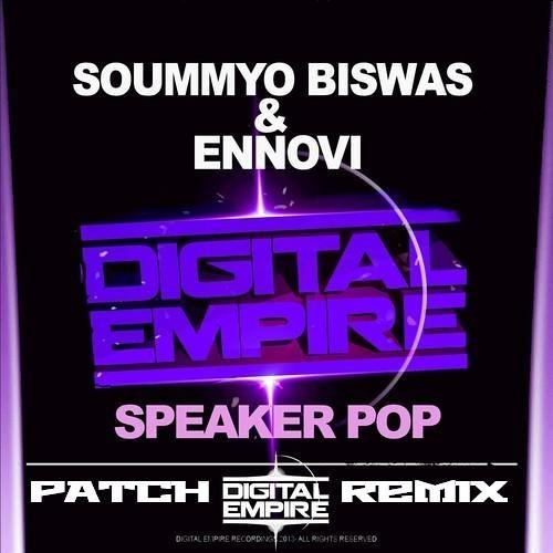 Soummyo Biswas & Ennovi - Speaker Pop (Patch Remix) Digital Empire Records Remix Contest