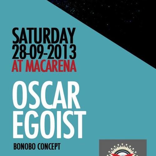 Oscar Egoist / Macarena Club (Bcn) / 28 09 13