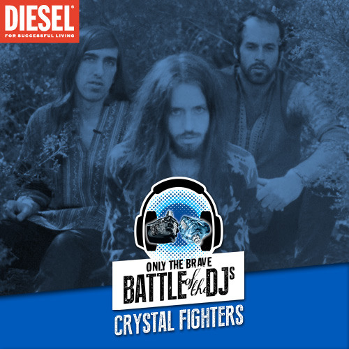"Crystal Fighters - Diesel Only The Brave ""Battle of the DJs MIXTAPE"" - FREE DL"