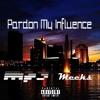 Pardon My Influence - Mp3 Ft. Meeks (prod.by: Yungsams)