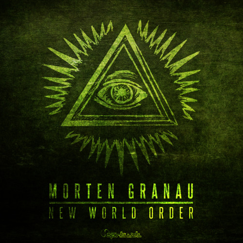 Morten Granau - New World Order - Preview - Out Now @ Beatport!
