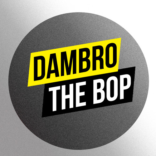Dambro - The Bop (Original Mix) [FREE DOWNLOAD]