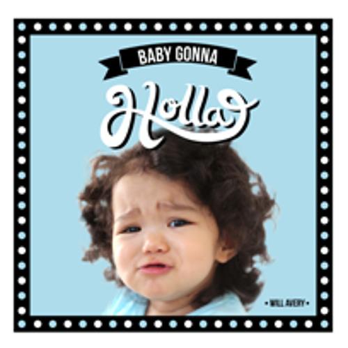 Baby Gonna Holla: So Darn Cute