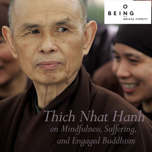 Thich Nhat Hanh — Mindfulness, Suffering, and Engaged Buddhism