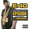 E40 - Episode ft T.I. & Chris Brown